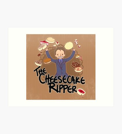 The Cheesecake Ripper Art Print