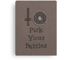 Pick Your Battles Canvas Print