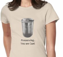 Preserving... Yes we Can! Womens Fitted T-Shirt