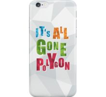 It's all Gone Polygon iPhone Case/Skin