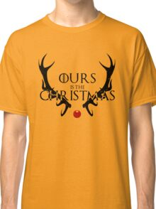 Ours Is The Christmas Classic T-Shirt