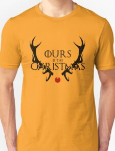 Ours Is The Christmas T-Shirt