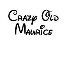 Crazy Old Maurice by BlouBlooded