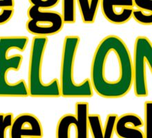 Life gives you melons Sticker