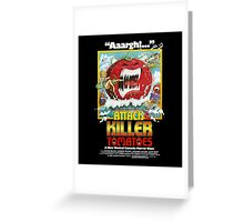 Attack Of The Killer Tomatoes Greeting Card