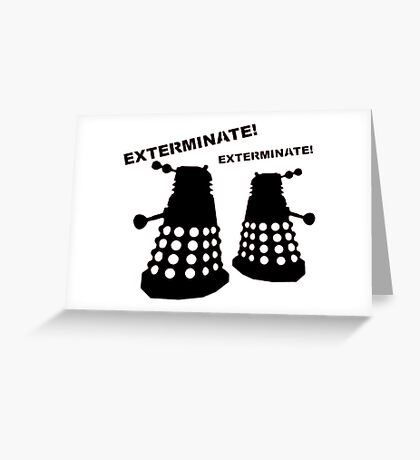 Dalek - Doctor Who - Exterminate! Greeting Card