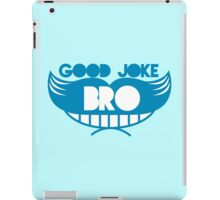 Good joke Bro with smile and mustache iPad Case/Skin