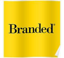 Branded® Poster