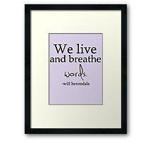 We Live and Breathe Words Framed Print