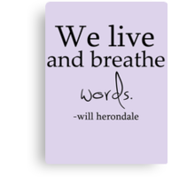 We Live and Breathe Words Canvas Print