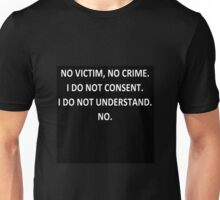 No victim, no crime. Unisex T-Shirt