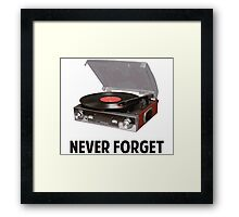 Never Forget Vinyl Record Players Framed Print