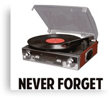 Never Forget Vinyl Record Players Canvas Print