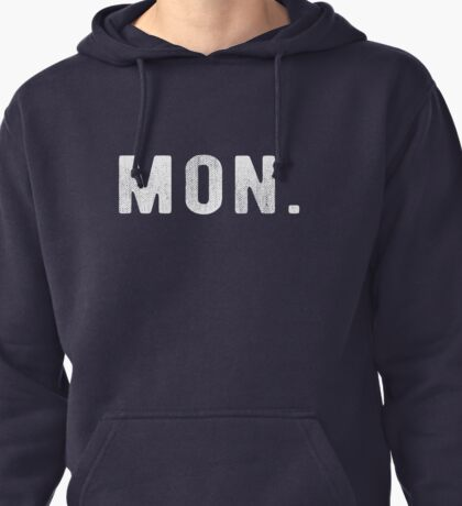 Monday Sign Pullover Hoodie