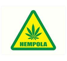 Caution Hempola Marijuana Art Print