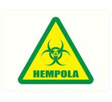 Caution Hempola Art Print