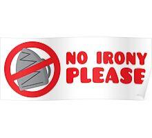 No IRONY please Poster