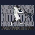 Work Hard Hit Hard - Baseball by Adamzworld