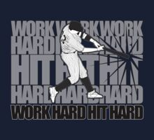Work Hard Hit Hard - Baseball by Adamzworld