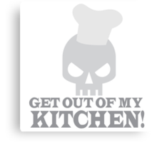 GET OUT OF MY KITCHEN with angry skull Canvas Print