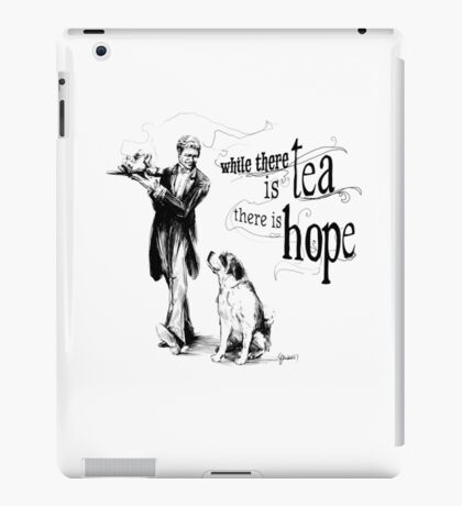 While There Is Tea There Is Hope iPad Case/Skin