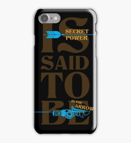 Secret Power is said to be in the Arrow iPhone Case/Skin