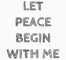 LET PEACE BEGIN WITH ME by Rob Price