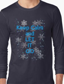 Keep Calm and Let It Go Long Sleeve T-Shirt