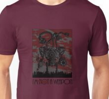 I'm NOT a weapon Unisex T-Shirt