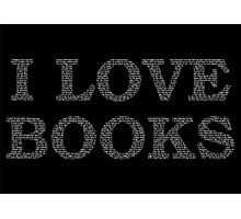 I Love Books Typography White Photographic Print