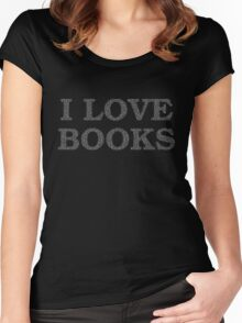 I Love Books Typography White Women's Fitted Scoop T-Shirt