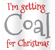 I'm getting COAL for Christmas Poster