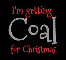 I'm getting COAL for Christmas by jazzydevil