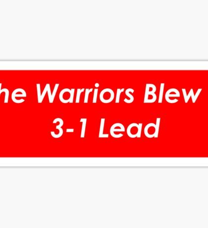 The Warriors Blew a 3-1 Lead Sticker