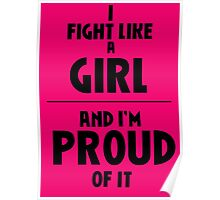 I Fight Like A Girl - And I'm Proud of It Poster