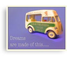 Dreams are made of this by Tim Constable Canvas Print