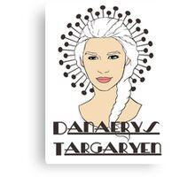 Danaerys Targaryen Canvas Print