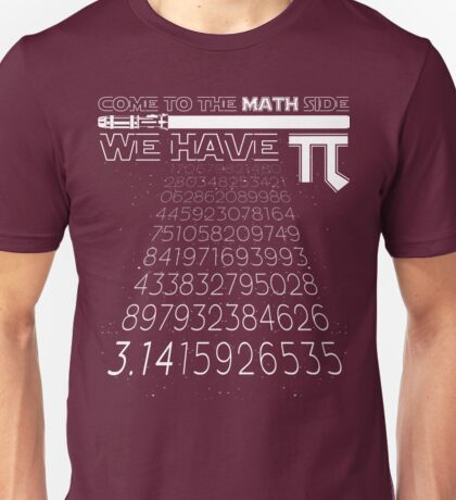 Come To The Math Side We Have Pi Funny Pi Day 2017 Shirt Unisex T-Shirt