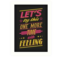 One More Time Art Print
