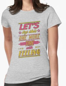 One More Time T-Shirt
