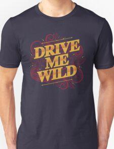 DRIVE ME WILD T-Shirt
