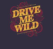 DRIVE ME WILD Unisex T-Shirt