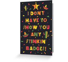 Stinkin Badges Greeting Card