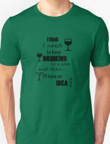 drinking=idea T-Shirt