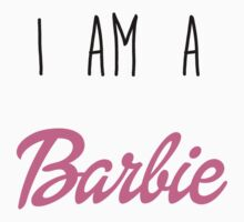 i am a Barbie T-Shirt