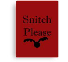 Snitch please Canvas Print