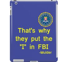 That's why they put the 'I' in FBI (2nd edition) iPad Case/Skin