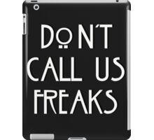 """Don't call us freaks!"" - Jimmy Darling iPad Case/Skin"