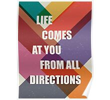 Life Comes at You From all Directions Poster