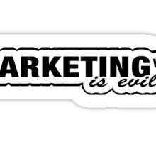 Marketing is Evil but we all love it Sticker